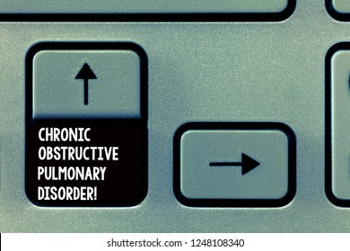 Word writing text Chronic Obstructive Pulmonary Disorder. Business concept for Disease medical treatment required Keyboard key Intention to create computer message, pressing keypad idea.