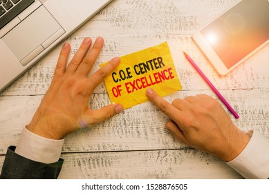 Word writing text Coe Center Of Excellence. Business concept for being alpha leader in your position Achieve.
