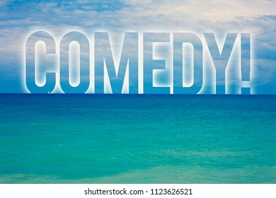 Word writing text Comedy Call. Business concept for Fun Humor Satire Sitcom Hilarity Joking Entertainment Laughing Blue beach water cloudy clouds sky natural scene landscape message idea.