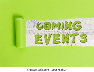 Word writing text Coming Events. Business concept for Happening soon Forthcoming Planned meet Upcoming In the Future.