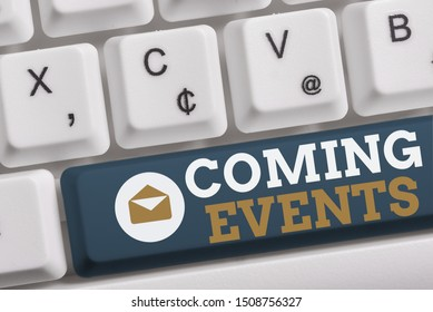 Word writing text Coming Events. Business concept for Happening soon Forthcoming Planned meet Upcoming In the Future White pc keyboard with empty note paper above white background key copy space.