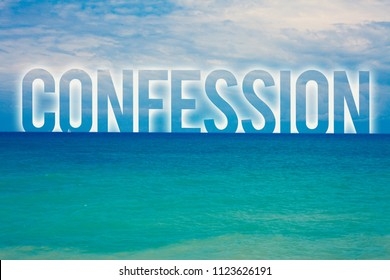 Word writing text Confession. Business concept for Admission Revelation Disclosure Divulgence Utterance Assertion Blue beach water cloudy clouds sky natural scene landscape message idea.