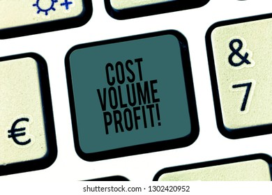 Word writing text Cost Volume Profit. Business concept for form of cost accounting and It is simplified model Keyboard key Intention to create computer message pressing keypad idea.