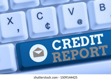 Word writing text Credit Report. Business concept for Borrowing Rap Sheet Bill and Dues Payment Score Debt History White pc keyboard with empty note paper above white background key copy space.