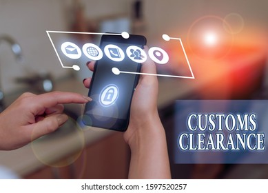 Word writing text Customs Clearance. Business concept for documentations required to facilitate export or imports.