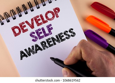 Word writing text Develop Self Awareness. Business concept for What you think you become motivate and grow written by Man with Marker Notepad the plain background Markers next to it