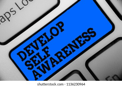 Word writing text Develop Self Awareness. Business concept for increase conscious knowledge of own character Computer program use software keyboard blue button typing office work.