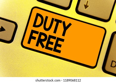 Word writing text Duty Free. Business concept for Store or establisbhement that sells imported products witout tax Keyboard yellow key Intention create computer computing reflection document.