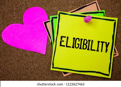 Word writing text Eligibility. Business concept for State of having the right for doing or obtain something Proper Cork background paper ideas messages pink heart love lovely inspiration.