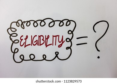 Word writing text Eligibility. Business concept for State of having the right for doing or obtain something Proper Ideas messages doodle white background equal question mark doubt questions.