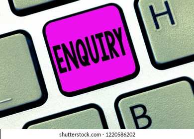 Word writing text Enquiry. Business concept for Asking for information Official investigation discover facts Inquiry