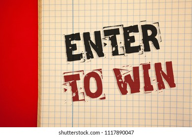 Word writing text Enter To Win. Business concept for Award Reward Prize given for visiting a website Chance Giveaway
