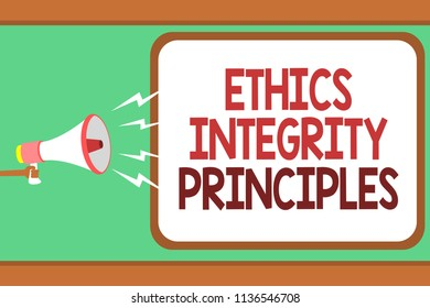 Word writing text Ethics Integrity Principles. Business concept for quality of being honest and having strong moral Man holding megaphone loudspeaker speech bubble message speaking loud.