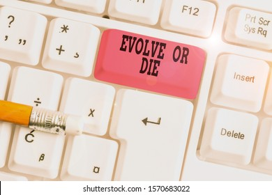 Word writing text Evolve Or Die. Business concept for Necessity of change grow adapt to continue living Survival White pc keyboard with empty note paper above white background key copy space.