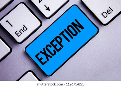 Word writing text Exception. Business concept for Person or thing that is excluded from general statement Different Keyboard blue key Intention create creating ideas computer inspirational.