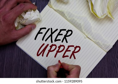 Word writing text Fixer Upper. Business concept for house in need of repairs used chiefly connection with purchase Man holding marker notebook crumpled papers ripped pages mistakes made.
