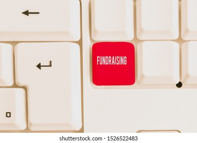 Word writing text Fundraising. Business concept for act of collecting or producing money for a particular purpose White pc keyboard with empty note paper above white background key copy space.