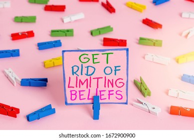 Word writing text Get Rid Of Limiting Beliefs. Business concept for remove negative beliefs and think positively Colored clothespin papers empty reminder pink floor background office pin.