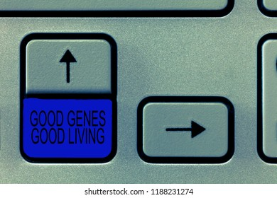 Word writing text Good Genes Good Living. Business concept for Inherited Genetic results in Longevity Healthy Life