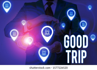 Word writing text Good Trip. Business concept for A journey or voyage,run by boat,train,bus,or any kind of vehicle Male human wear formal work suit presenting presentation using smart device.