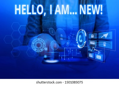 Word writing text Hello I Am New. Business concept for used greeting or begin telephone conversation Woman wear formal work suit presenting presentation using smart device.