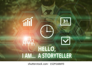 Word writing text Hello I Am A Storyteller. Business concept for introducing yourself as novels article writer Male human wear formal work suit presenting presentation using smart device.