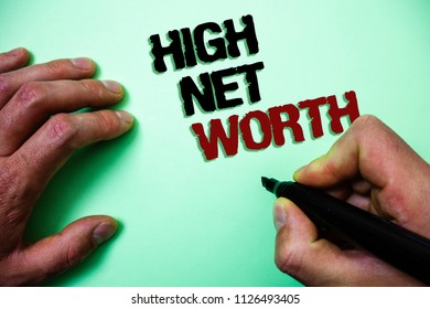 Word writing text High Net Worth. Business concept for having high-value Something expensive A-class company Green background grey shadow important thoughts temple message idea.