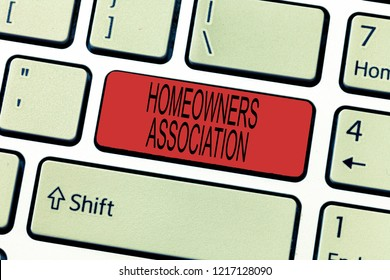 Word writing text Homeowners Association. Business concept for Organization with fee for upkeeps of Gated Community