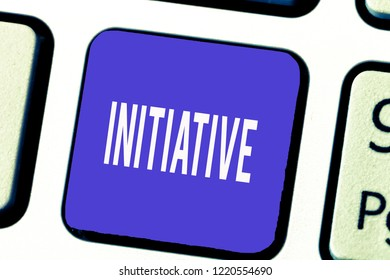 Word writing text Initiative. Business concept for Ability to assess and initiate things independently Motivation