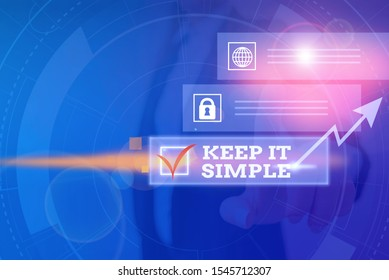 Word writing text Keep It Simple. Business concept for to make something easy to understand and not in fancy way Picture photo system network scheme modern technology smart device.