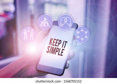 Word writing text Keep It Simple. Business concept for Remain in the simple place or position not complicated.