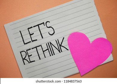 Word writing text Let s is Rethink. Business concept for an Afterthought To Remember Reconsider Reevaluate
