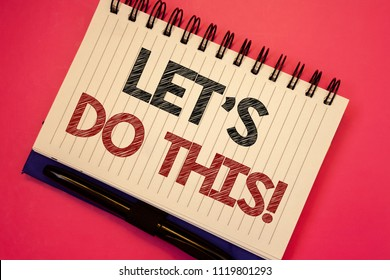 Word writing text Let Us Do This Motivational Call. Business concept for Encourage to start something Inspirational Text two Words notes written white notepad black pen pink desk school work.