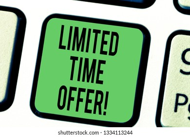 Word writing text Limited Time Offer. Business concept for special item available for clearly defined short period Keyboard key Intention to create computer message pressing keypad idea.