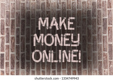 Word writing text Make Money Online. Business concept for Business Ecommerce Ebusiness Innovation Web Technology Brick Wall art like Graffiti motivational call written on the wall.