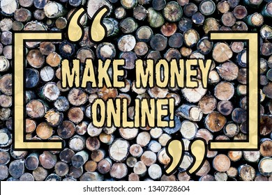 Word writing text Make Money Online. Business concept for Business Ecommerce Ebusiness Innovation Web Technology Wooden background vintage wood wild message ideas intentions thoughts.