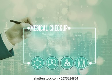 Word writing text Medical Checkup. Business concept for thorough physical examination includes variety of tests.