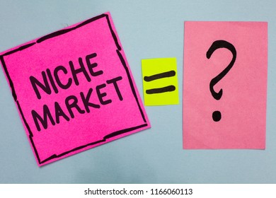 Word writing text Niche Market. Business concept for Subset of the market on which specific product is focused Pink paper notes reminders equal sign question mark important answer.