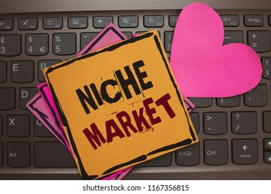 Word writing text Niche Market. Business concept for Subset of the market on which specific product is focused Papers Romantic lovely message Heart Keyboard Type computer Good feelings.