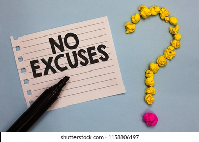 Word writing text No Excuses. Business concept for telling someone not to tell reasons for certain problem Paper marker crumpled papers forming question mark wooden background.