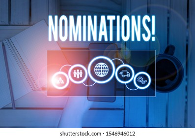 Word writing text Nominations. Business concept for action of nominating or state being nominated for prize Picture photo system network scheme modern technology smart device.