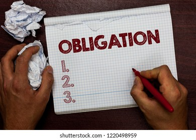 Word writing text Obligation. Business concept for Condition of being morally or legally bound to do something Debt Man holding marker notebook page crumpled papers several tries mistakes.
