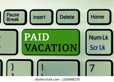 Word writing text Paid Vacation. Business concept for Sabbatical Weekend Off Holiday Time Off Benefits