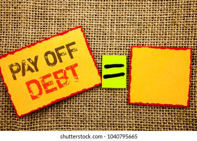 Word, writing, text  Pay Off Debt. Conceptual photo Reminder To Paying Owed Financial Credit Loan Bills written Sticky note Paper EquatiFor Your Own Text textured background