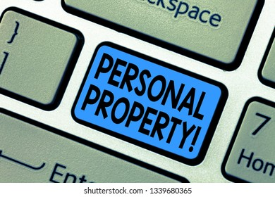 Word writing text Personal Property. Business concept for Belongings possessions assets private individual owner Keyboard key Intention to create computer message pressing keypad idea.