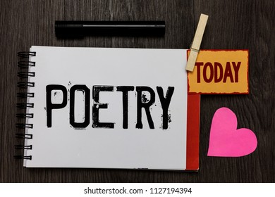 Word writing text Poetry. Business concept for Literary work Expression of feelings ideas with rhythm Poems writing Work register notebook clipped remember card love heart table background.