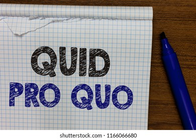 Word writing text Quid Pro Quo. Business concept for A favor or advantage granted or expected in return of something Marker besides notebook crumpled papers ripped pages several tries mistakes.