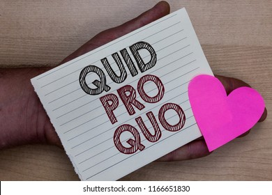 Word writing text Quid Pro Quo. Business concept for A favor or advantage granted or expected in return of something Man holding piece notebook paper heart Romantic ideas messages feelings.