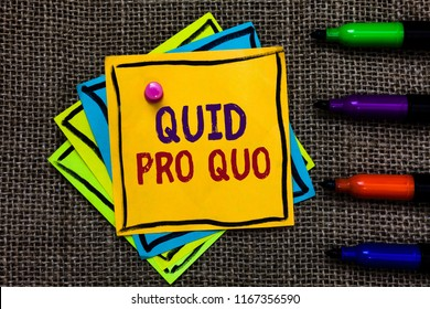 Word writing text Quid Pro Quo. Business concept for A favor or advantage granted or expected in return of something Paper notes Important reminders Communicate ideas Markers Jute background.