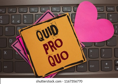 Word writing text Quid Pro Quo. Business concept for A favor or advantage granted or expected in return of something Papers Romantic lovely message Heart Keyboard Type computer Good feelings.
